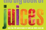 The-Big-Book-of-Juices-More-Than-400-Natural-Blends-for-Health-and-Vitality-Every-Day-0
