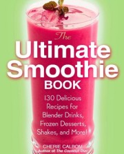The-Ultimate-Smoothie-Book-130-Delicious-Recipes-for-Blender-Drinks-Frozen-Desserts-Shakes-and-More-0