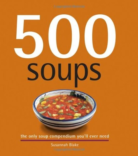 500-Soups-The-Only-Soup-Compendium-Youll-Ever-Need-500-Series-Cookbooks-0