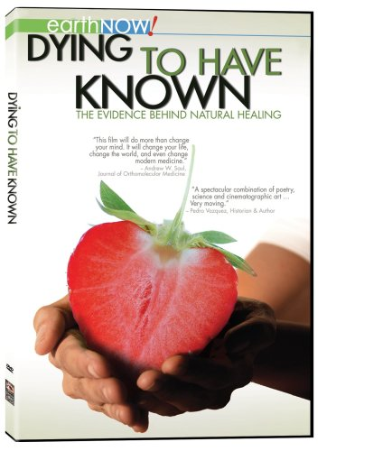 Dying-to-Have-Known-The-Evidence-Behind-Natural-Healing-0