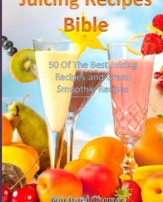 Juicing-Recipes-Bible-50-Of-The-Best-Juicing-Recipes-and-Green-Smoothie-Recipes-0