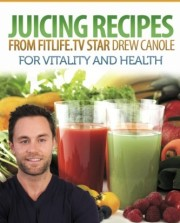 Juicing-Recipes-From-Fitlife.TV-Star-Drew-Canole-For-Vitality-and-Health-0
